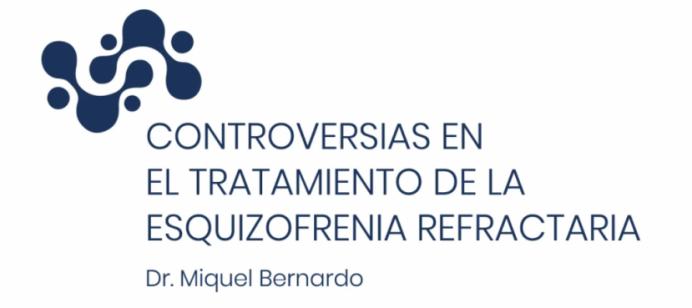 Curso «Controversias en el tratamiento de la esquizofrenia refractaria»